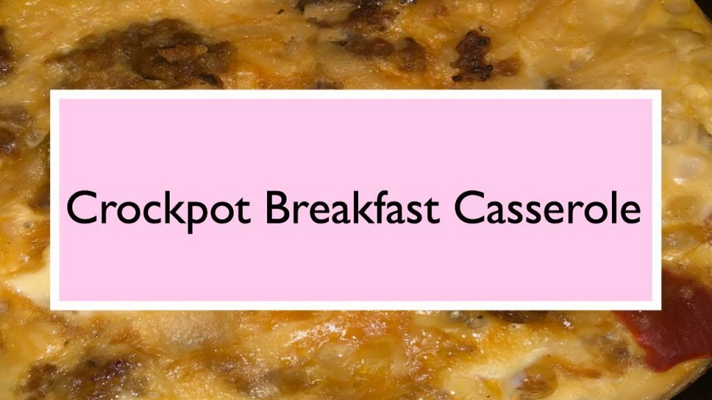 Crockpot Breakfast Casserole   Week of Crockpot Recipes